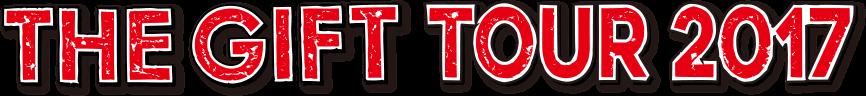 THE GIFT TOUR 2017