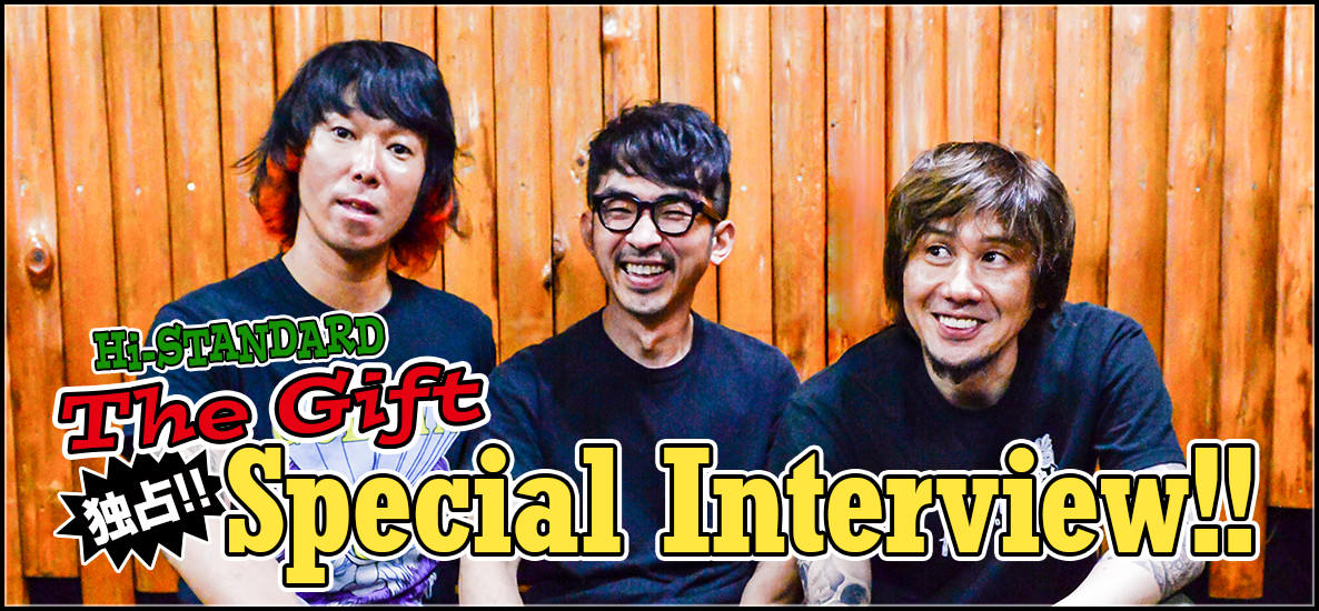 Hi-STANDARD [ The Gift ] Special Interview